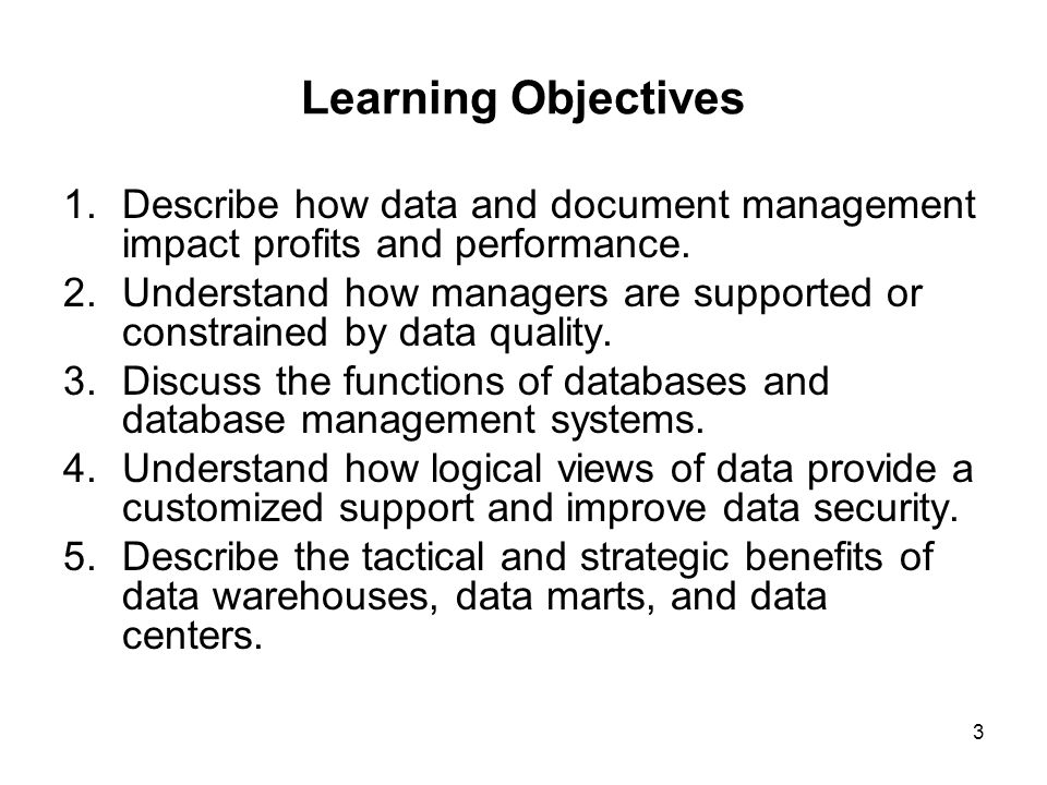 Learning Objectives Describe how data and document management impact profits and performance.