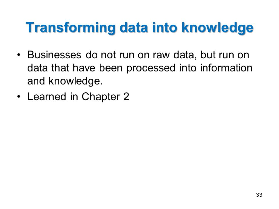Transforming data into knowledge