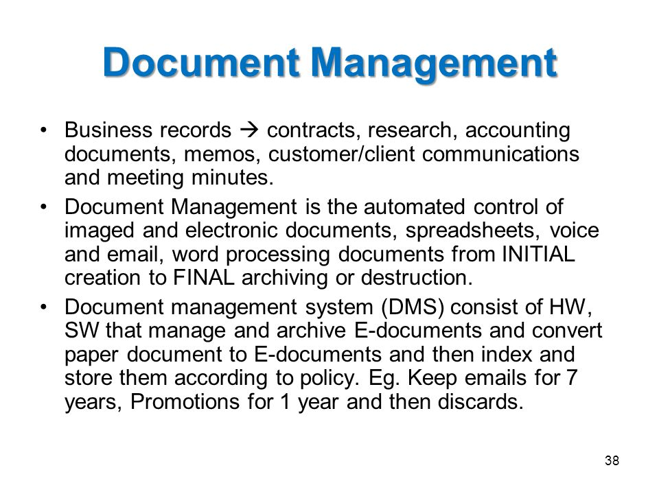 Document Management Business records  contracts, research, accounting documents, memos, customer/client communications and meeting minutes.