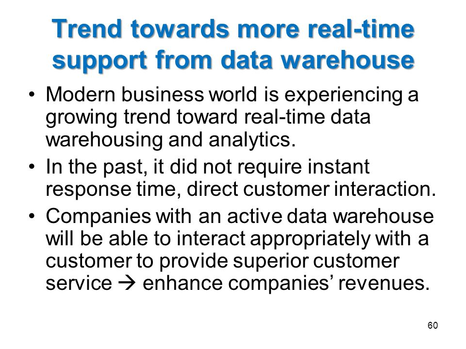 Trend towards more real-time support from data warehouse