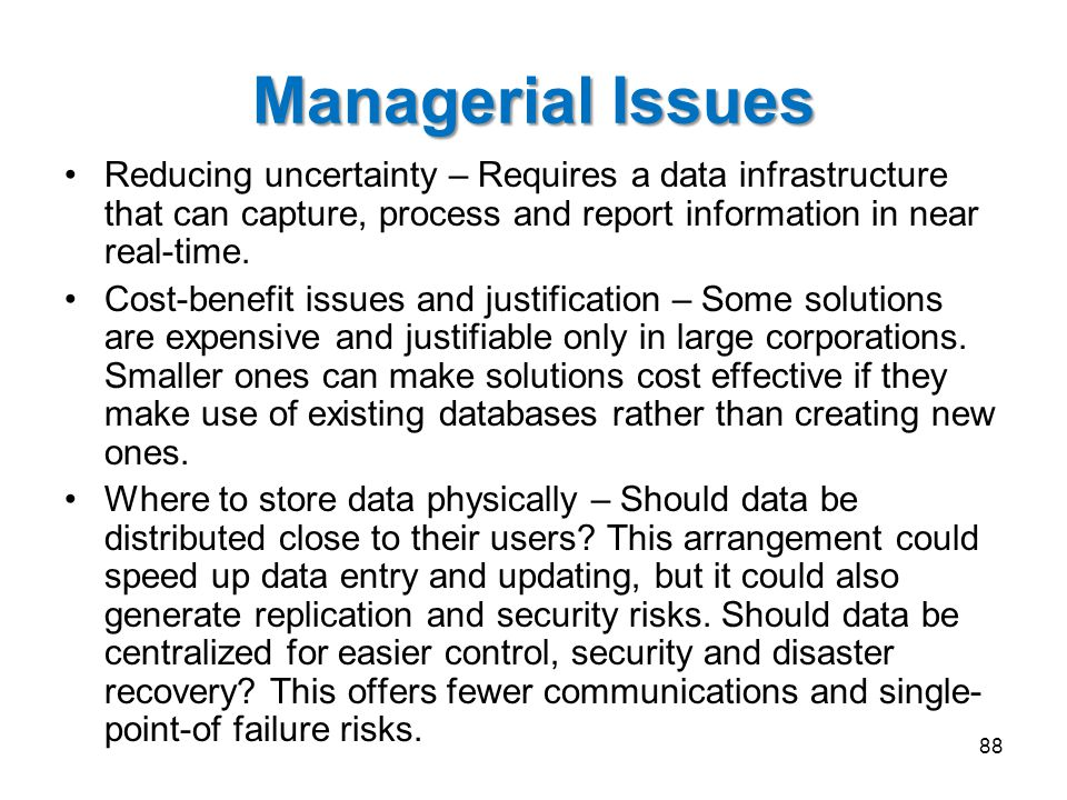 Managerial Issues Reducing uncertainty – Requires a data infrastructure that can capture, process and report information in near real-time.