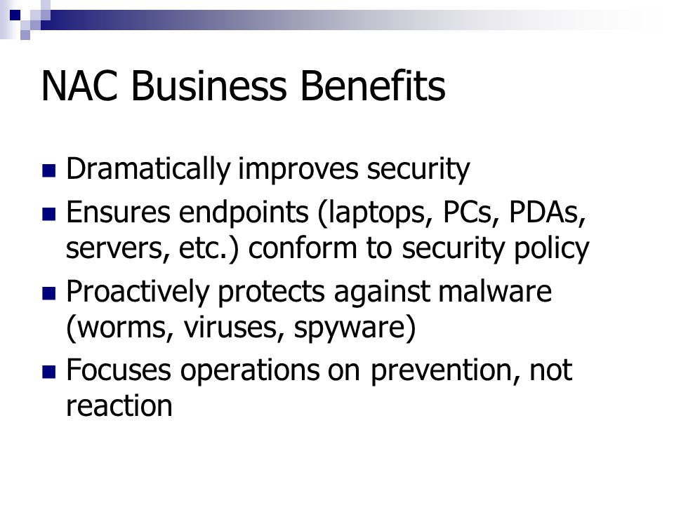 NAC Business Benefits Dramatically improves security