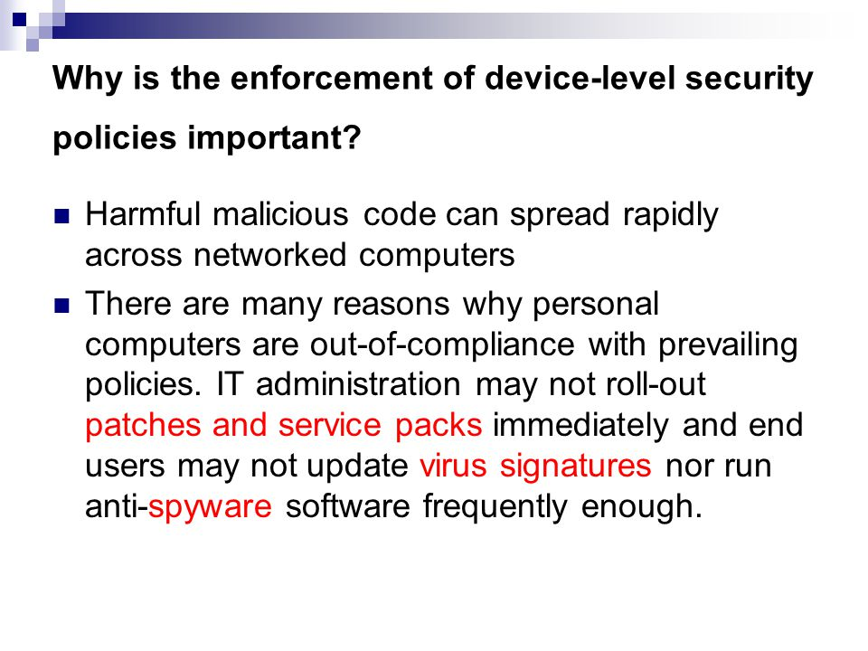 Why is the enforcement of device-level security policies important