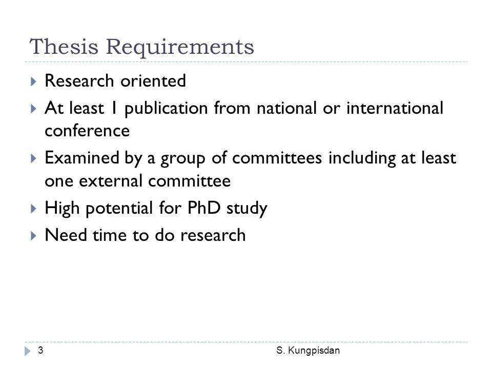 Thesis Requirements Research oriented