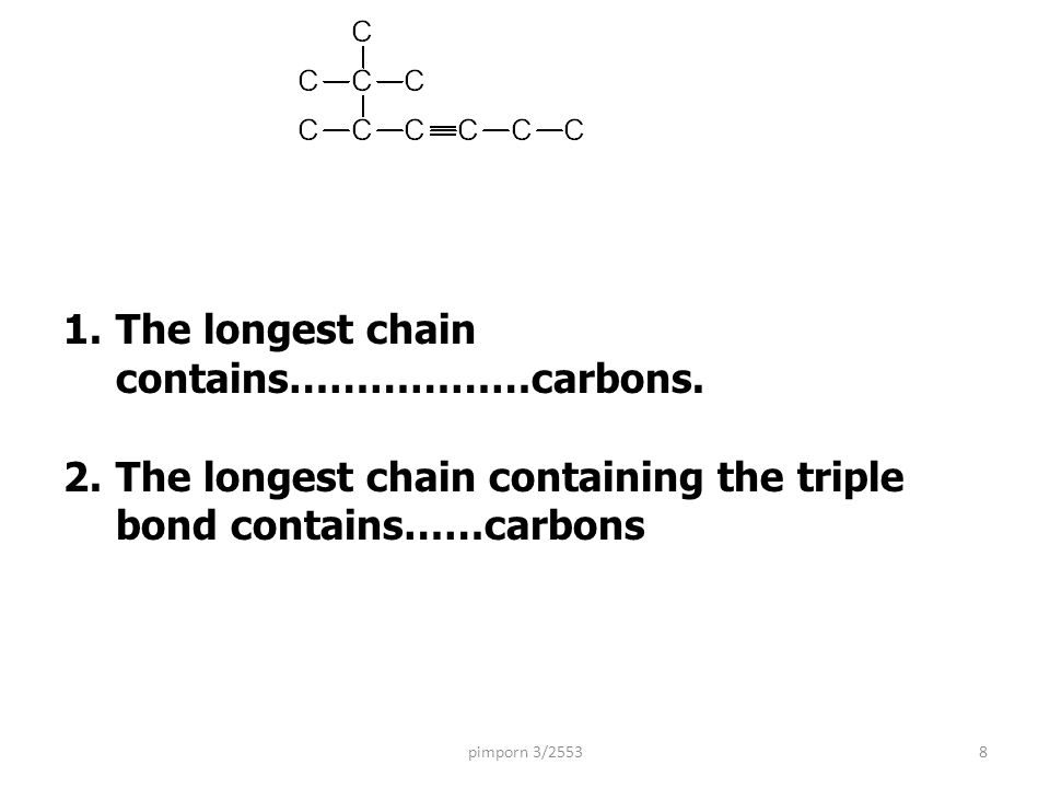 The longest chain contains………………carbons.