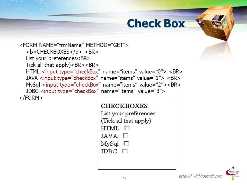 Check Box <FORM NAME= frmName METHOD= GET >