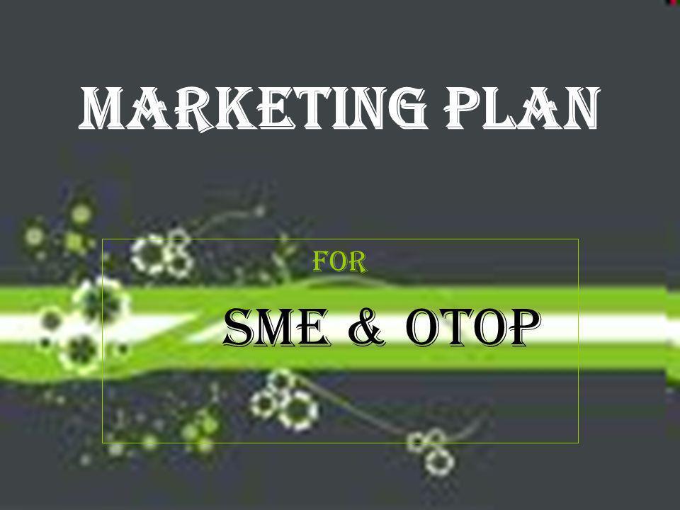 MARKETING PLAN For SME & OTOP