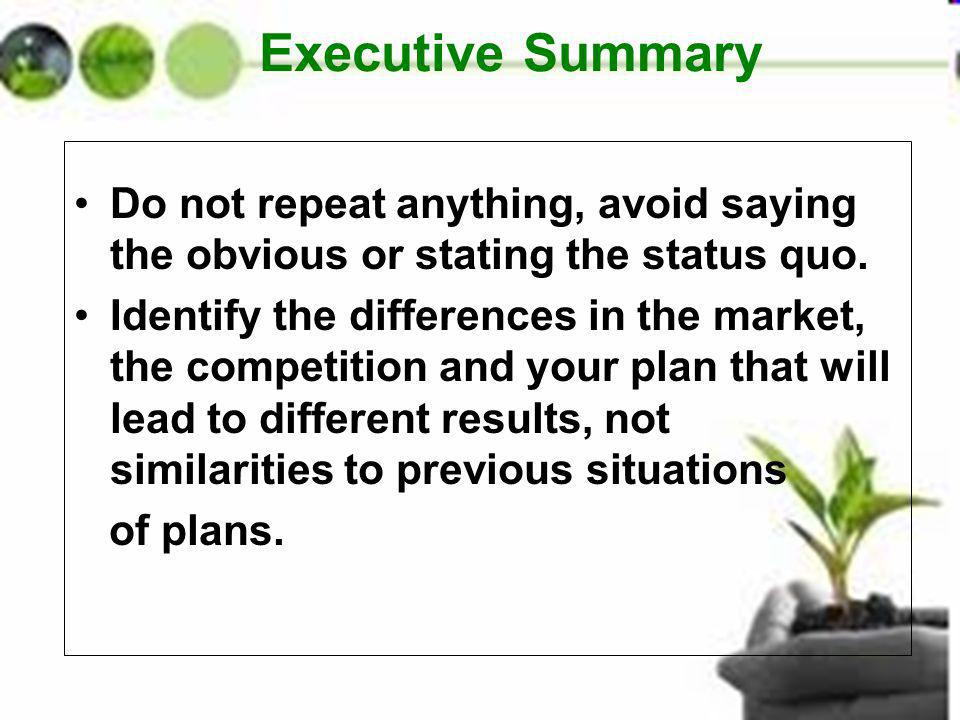 Executive Summary Do not repeat anything, avoid saying the obvious or stating the status quo.