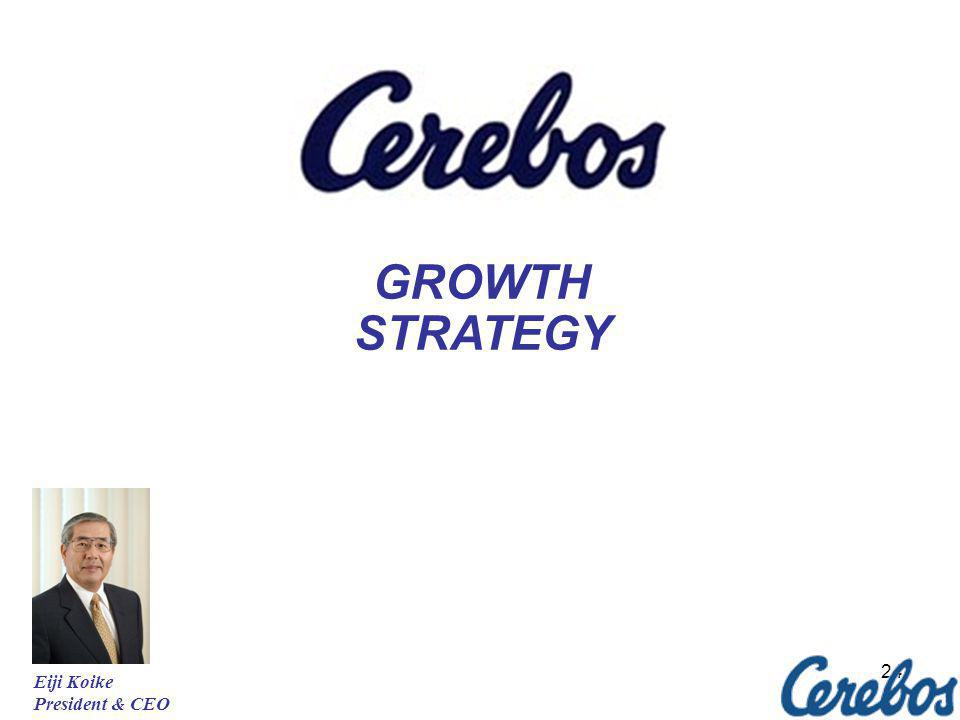 GROWTH STRATEGY Eiji Koike President & CEO