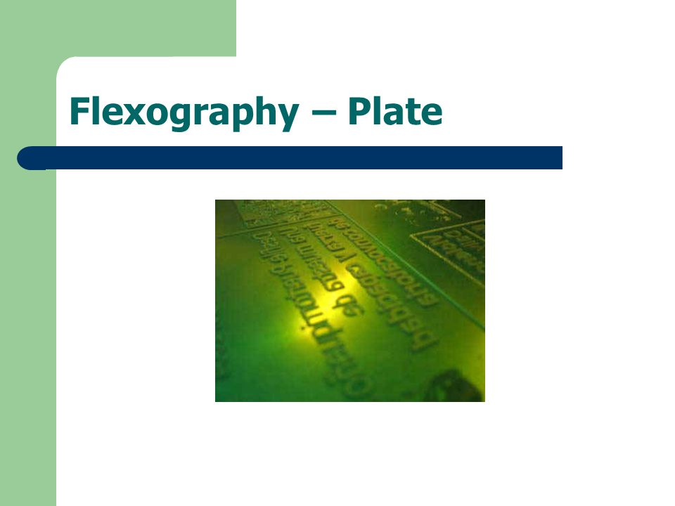 Flexography – Plate