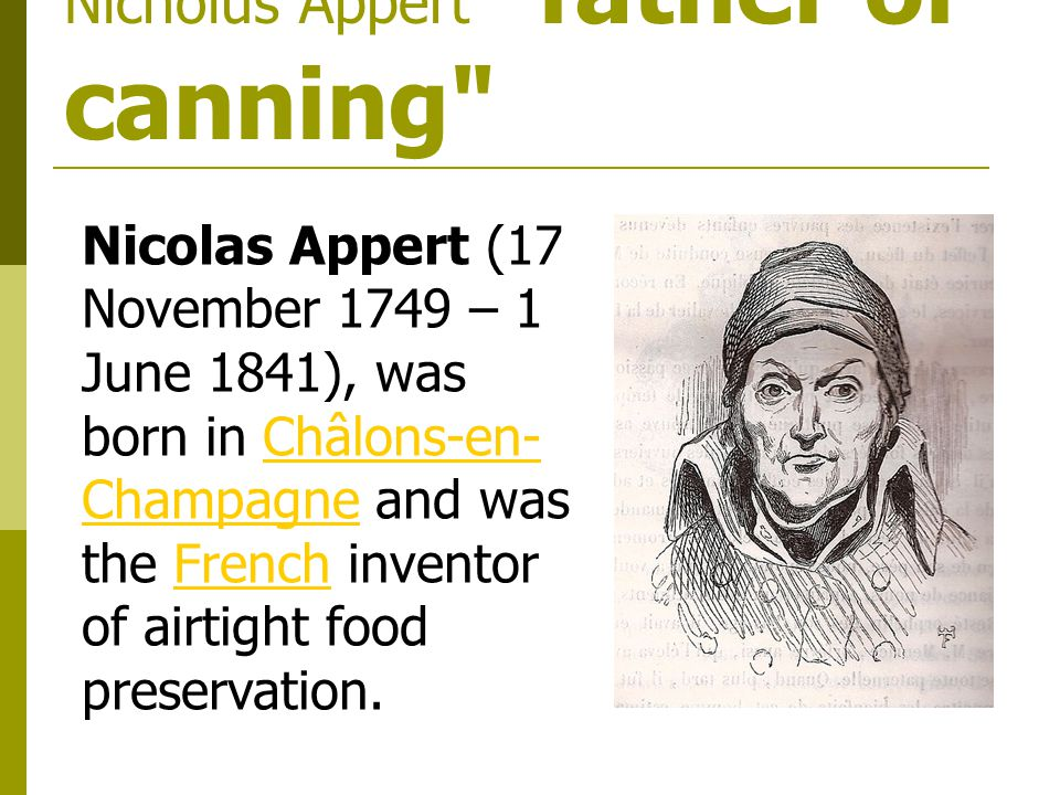 Nicholus Appert father of canning