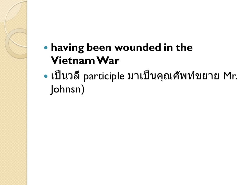 having been wounded in the Vietnam War