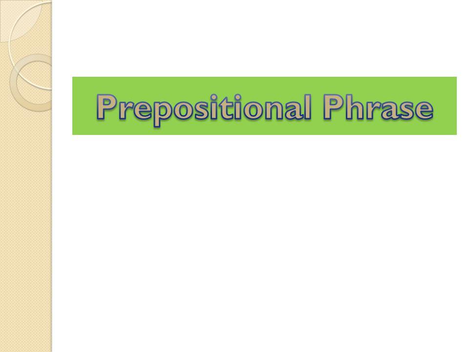 Prepositional Phrase
