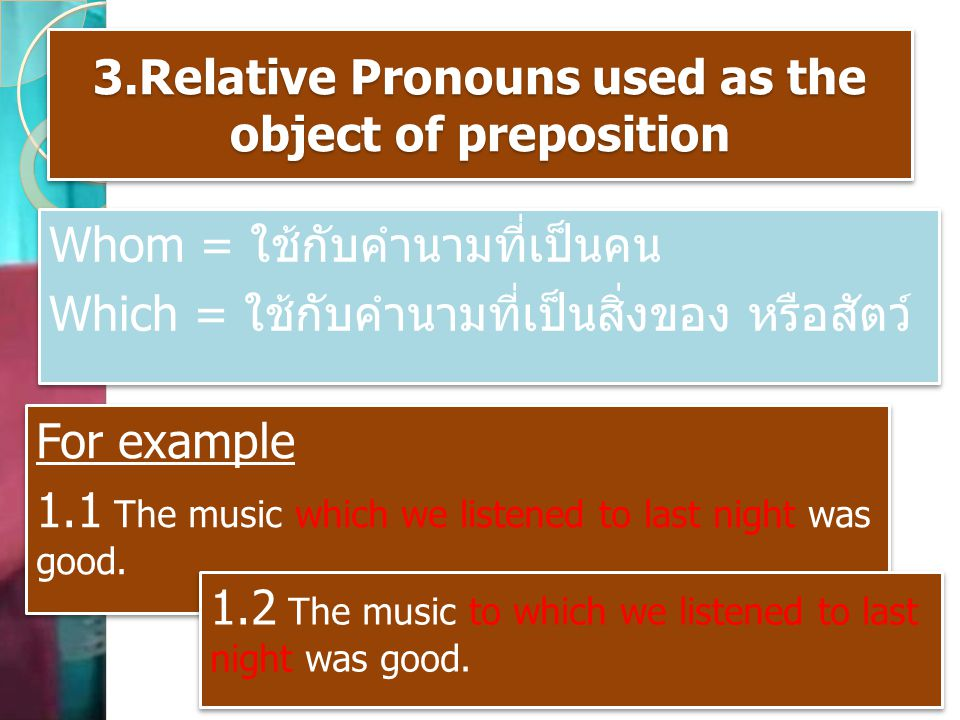 3.Relative Pronouns used as the object of preposition