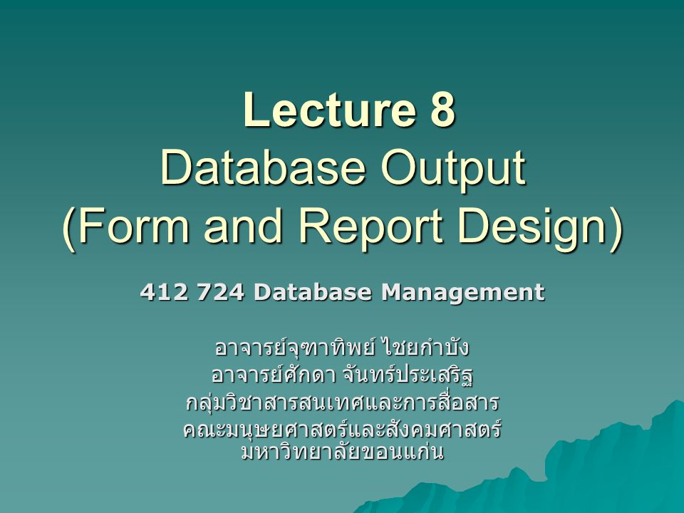Lecture 8 Database Output (Form and Report Design)