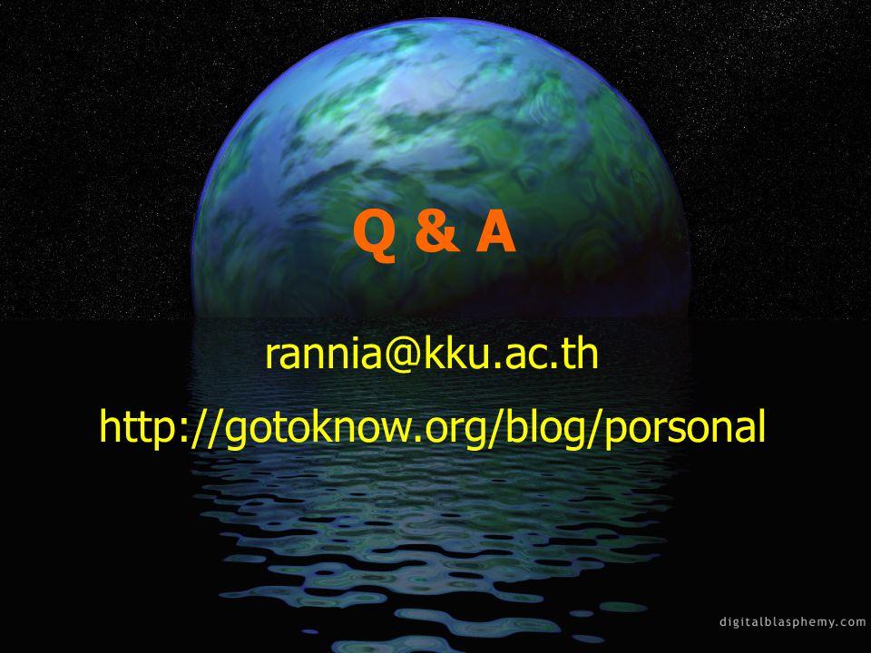 Q & A rannia@kku.ac.th http://gotoknow.org/blog/porsonal
