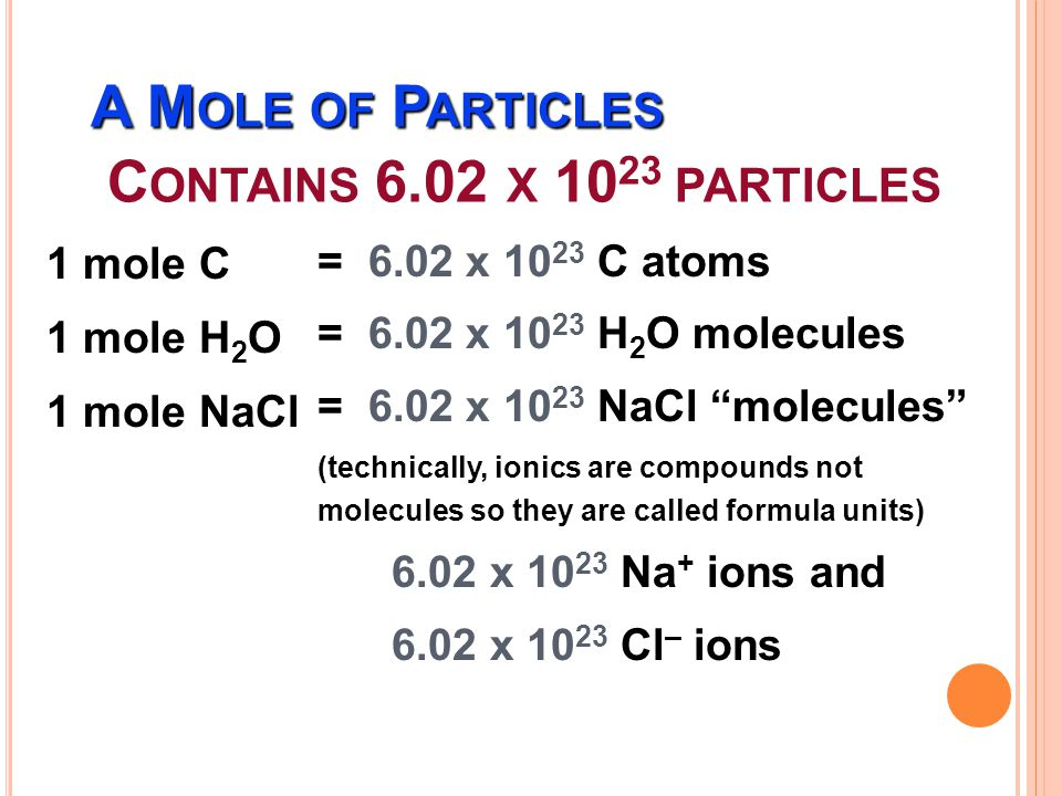 A Mole of Particles Contains 6.02 x 1023 particles