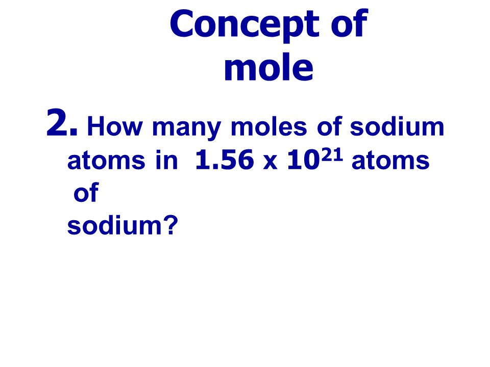 2. How many moles of sodium