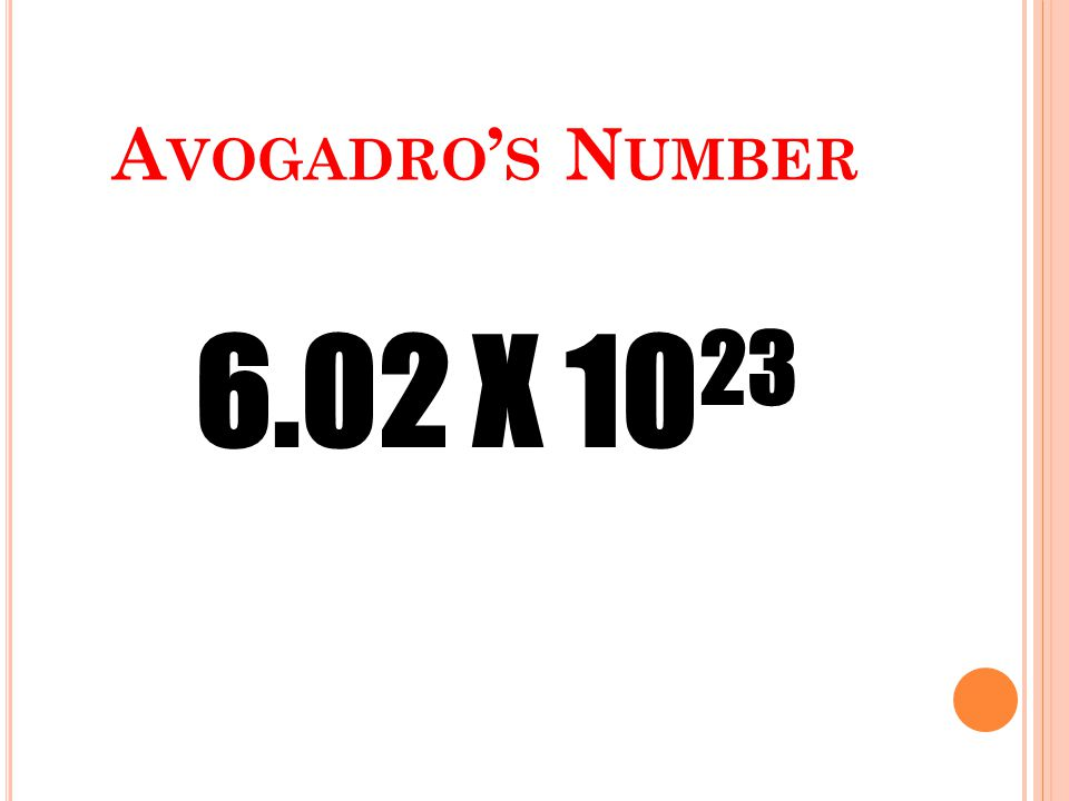 Avogadro's Number 6.02 X 1023