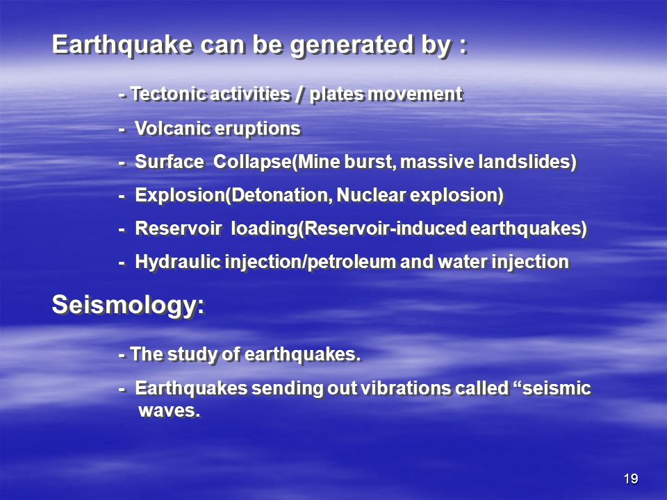 Earthquake can be generated by :