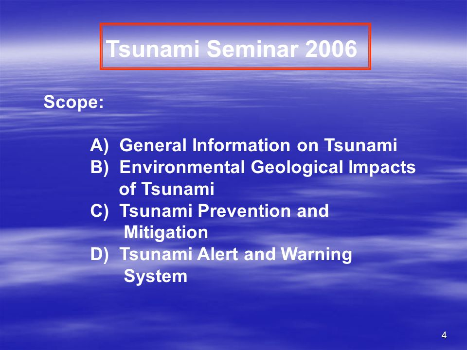 Tsunami Seminar 2006 Scope: A) General Information on Tsunami