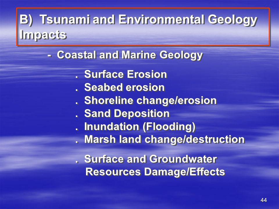 B) Tsunami and Environmental Geology Impacts