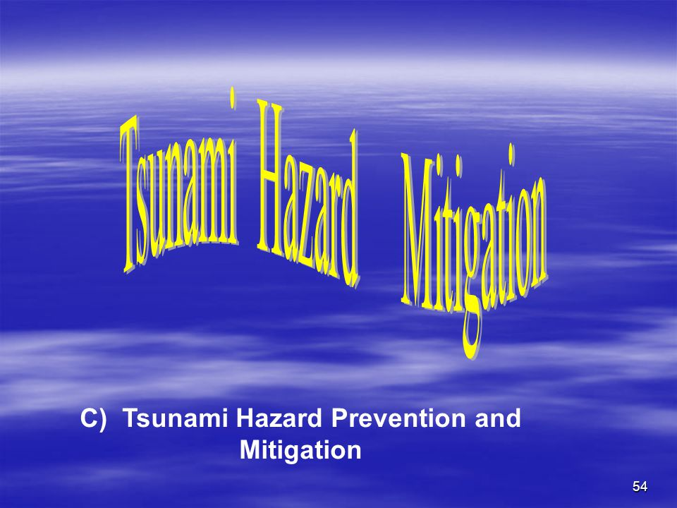 C) Tsunami Hazard Prevention and Mitigation