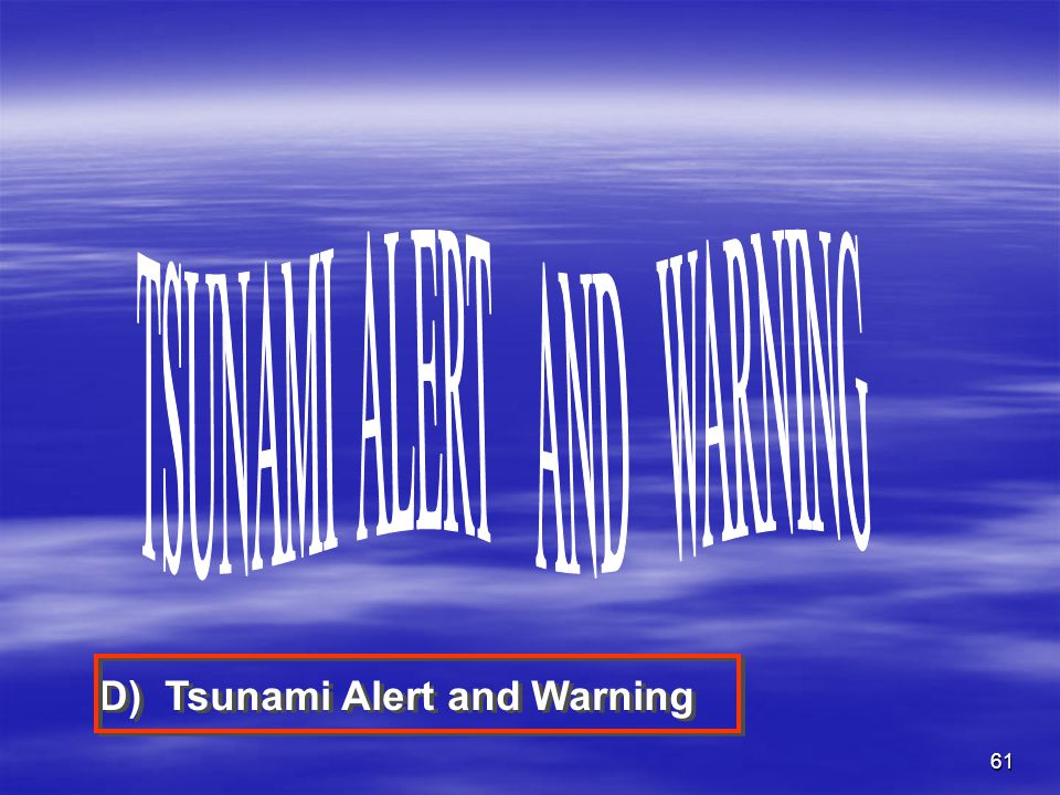 TSUNAMI ALERT AND WARNING
