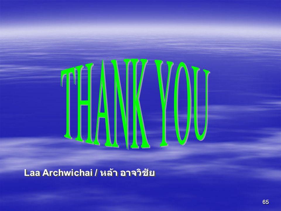 THANK YOU Laa Archwichai / หล้า อาจวิชัย