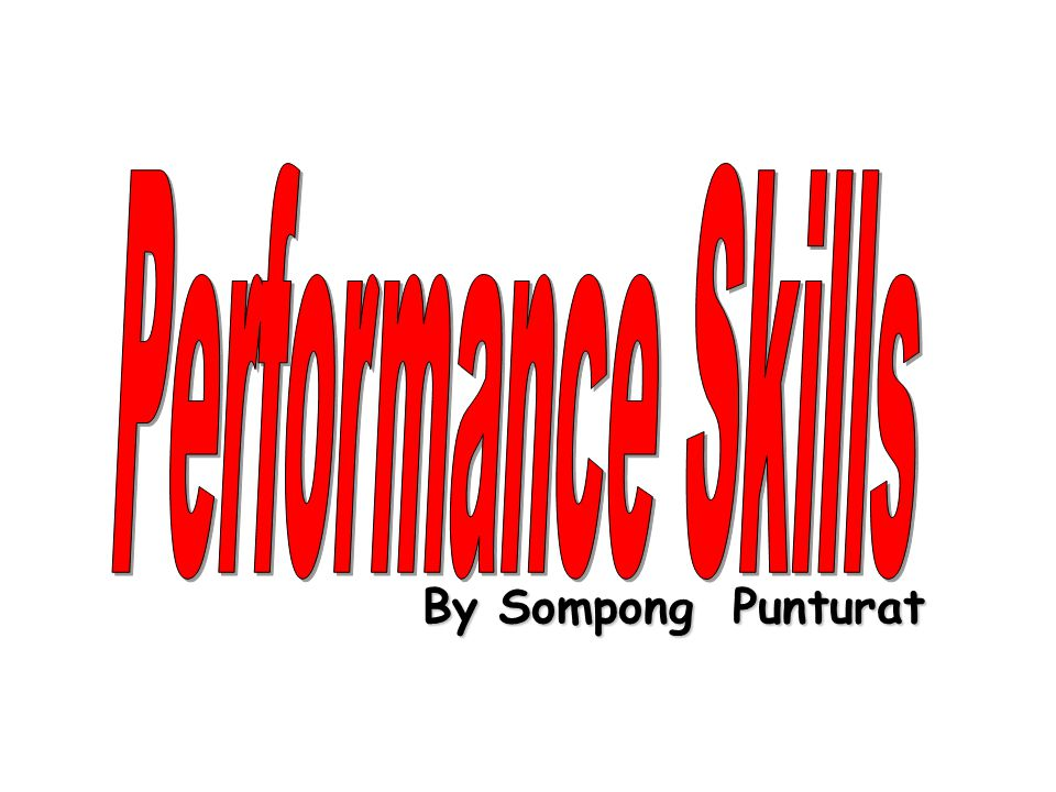 Performance Skills By Sompong Punturat