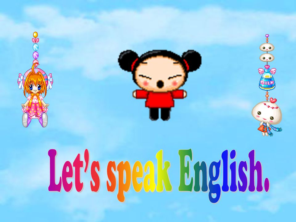 Let's speak English.