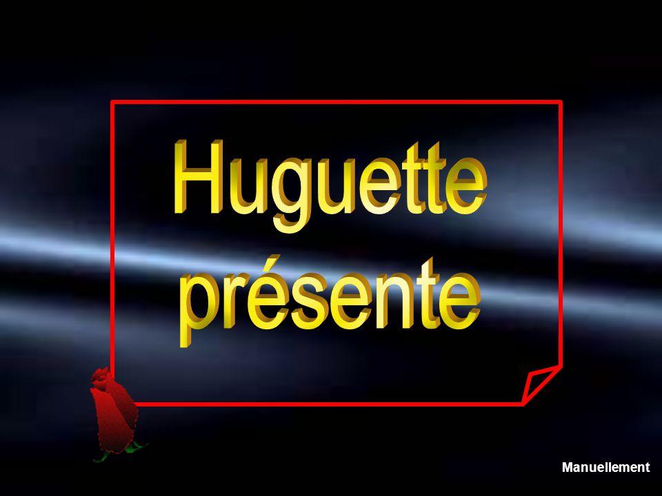 Huguette présente Manuellement