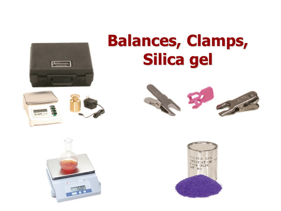 Balances, Clamps, Silica gel