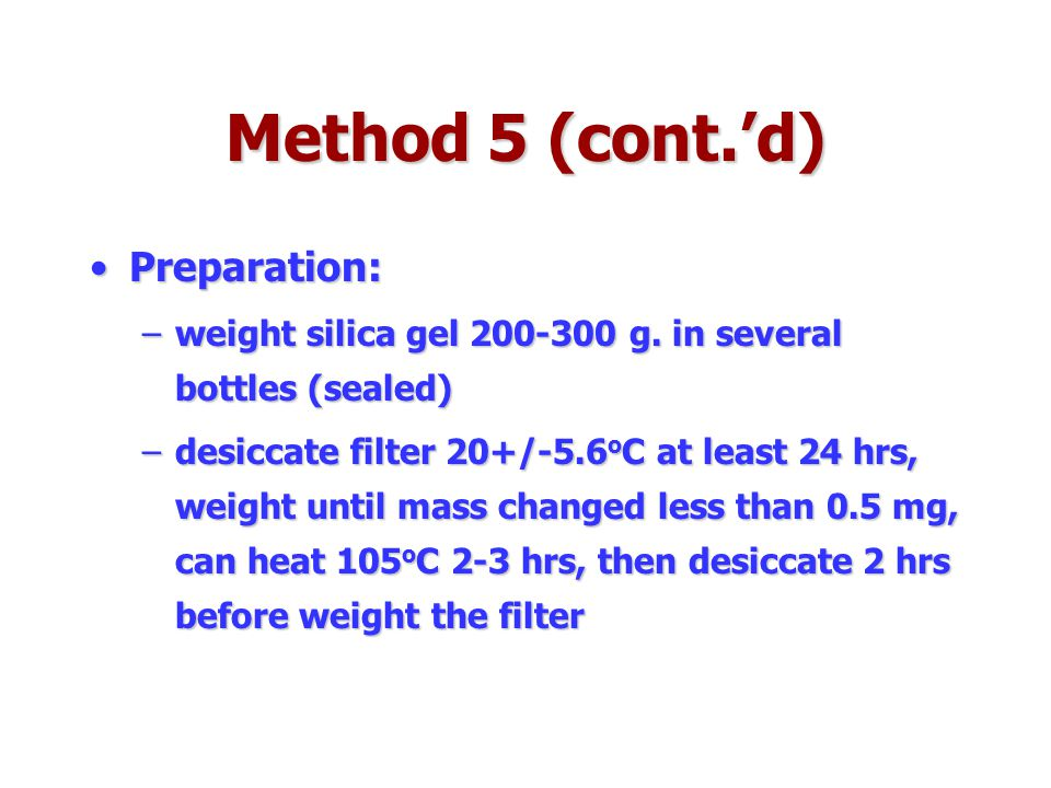 Method 5 (cont.'d) Preparation: