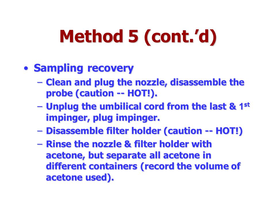 Method 5 (cont.'d) Sampling recovery