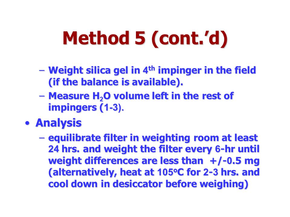 Method 5 (cont.'d) Analysis