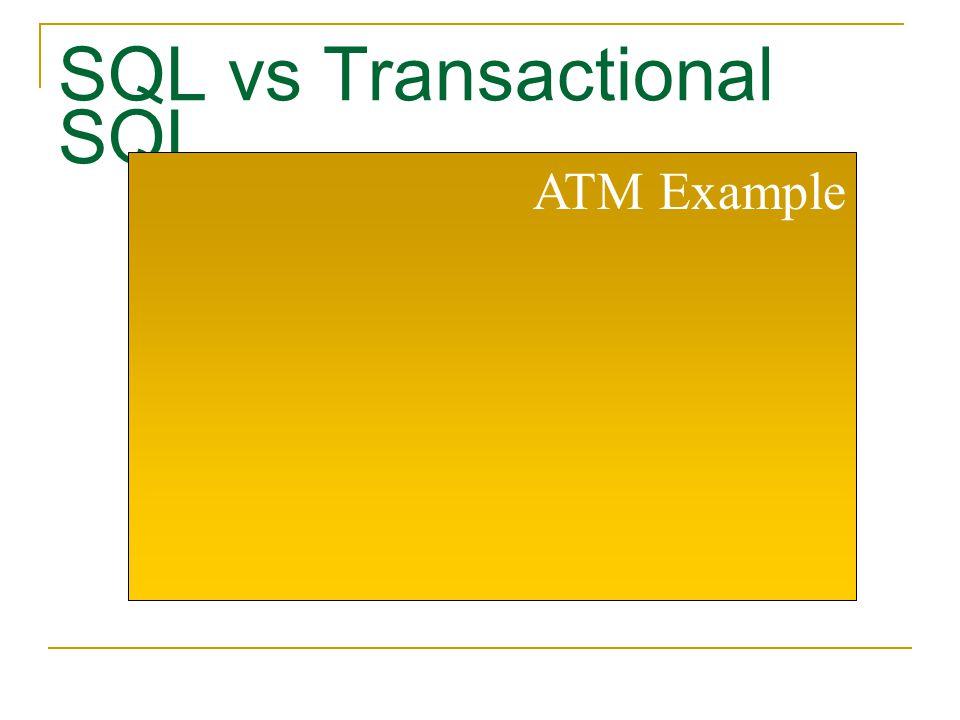 SQL vs Transactional SQL