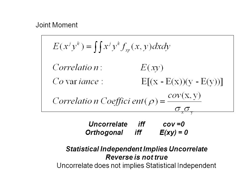 Statistical Independent Implies Uncorrelate