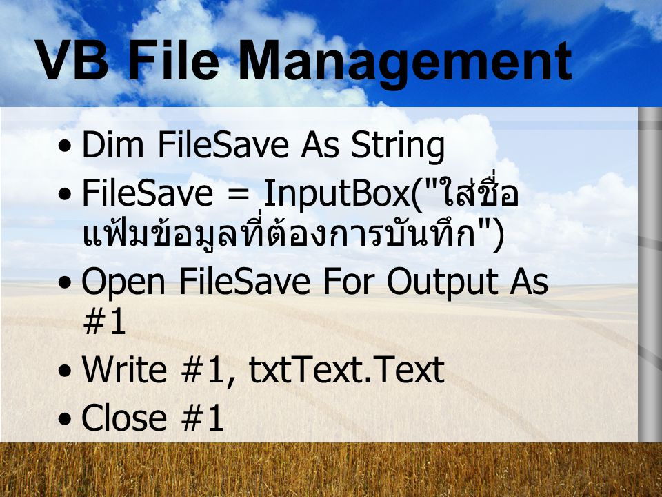 VB File Management Dim FileSave As String