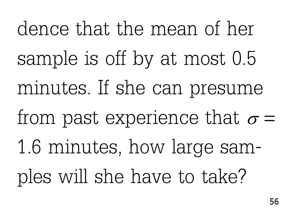 dence that the mean of her sample is off by at most 0. 5 minutes