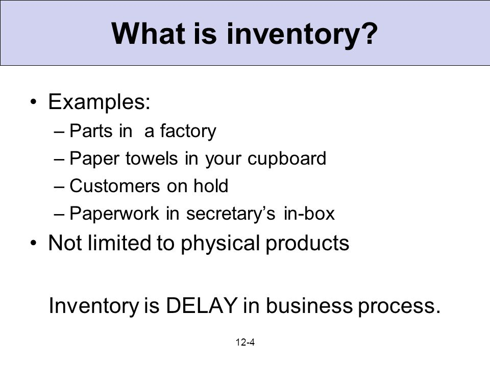 Inventory is DELAY in business process.