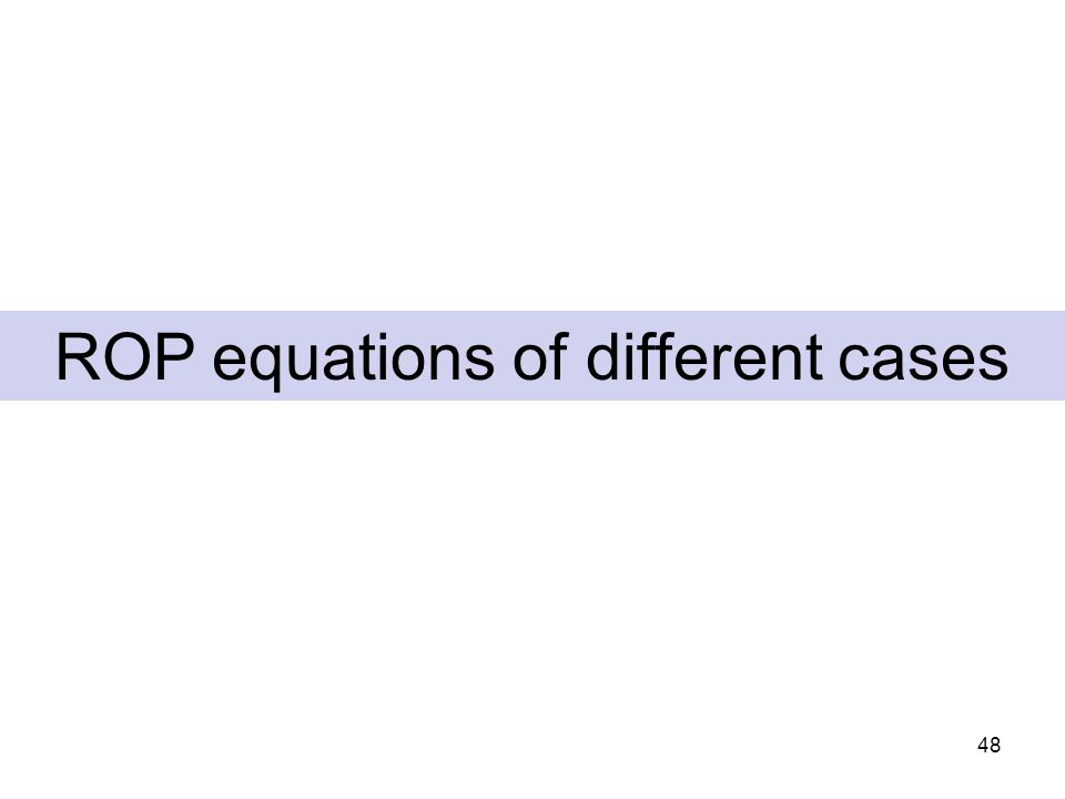 ROP equations of different cases