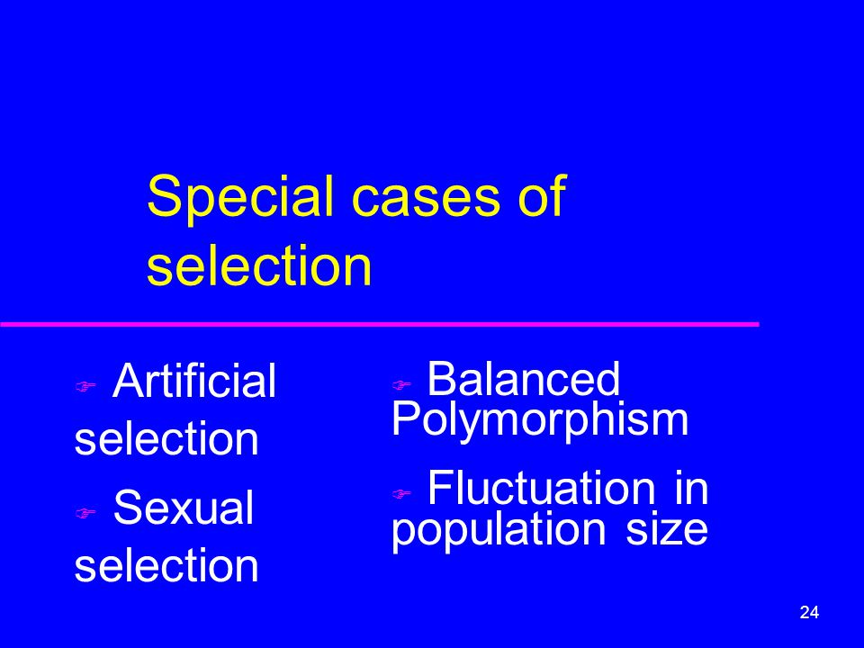 Special cases of selection