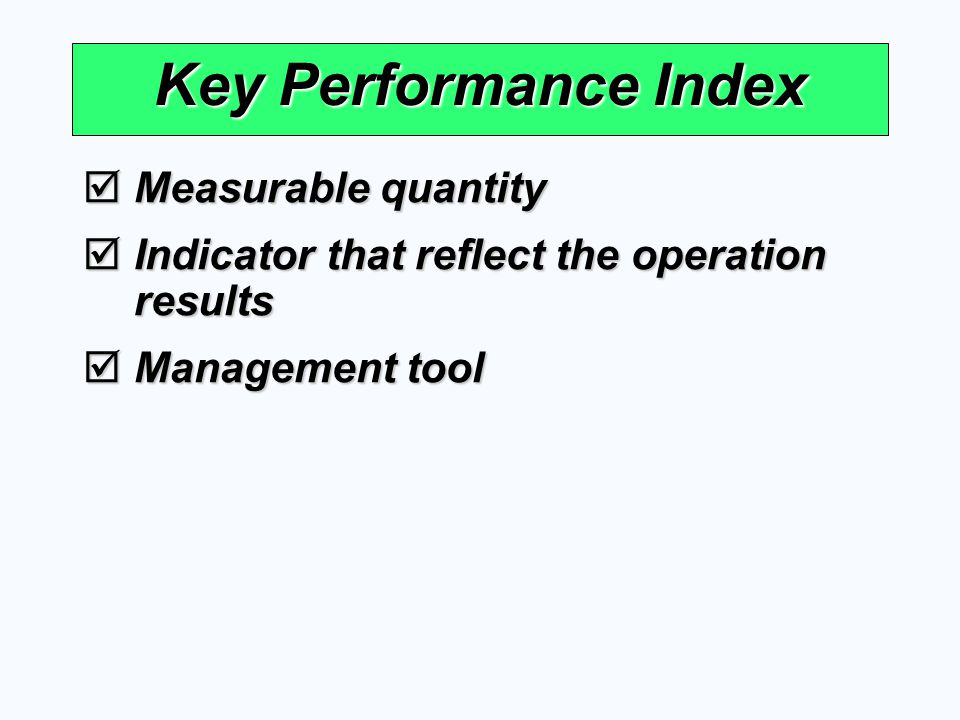Key Performance Index Measurable quantity