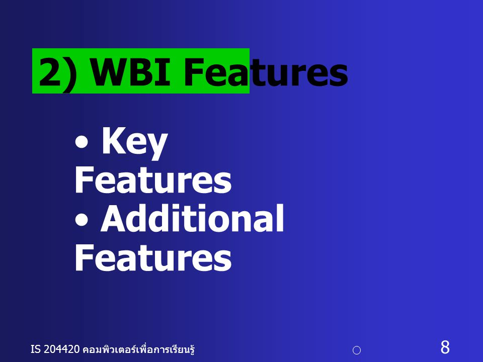 2) WBI Features Key Features Additional Features