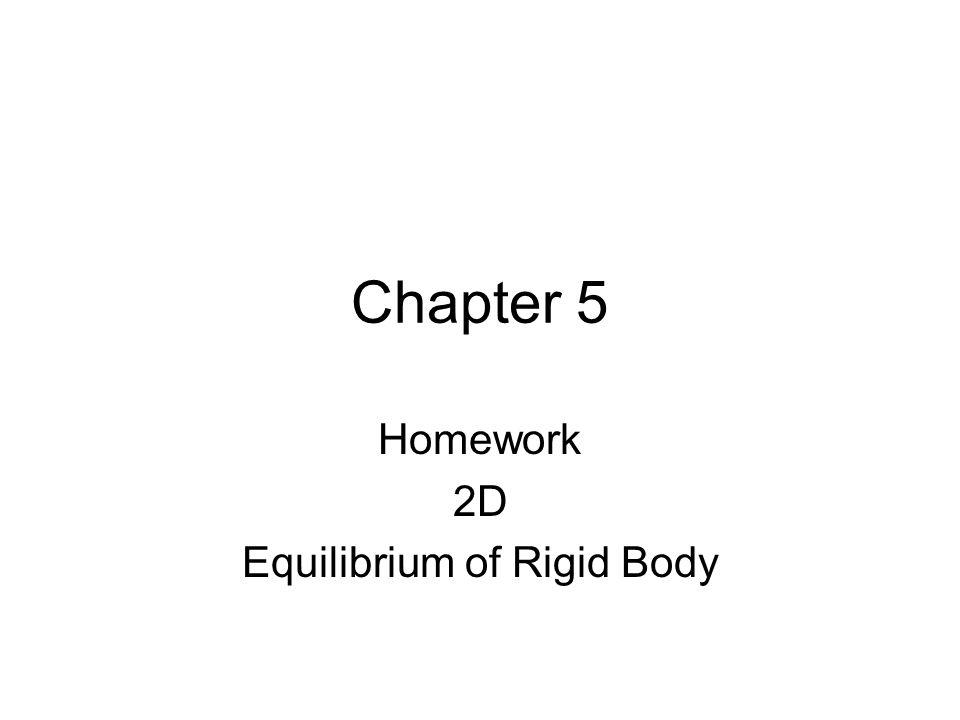 Homework 2D Equilibrium of Rigid Body