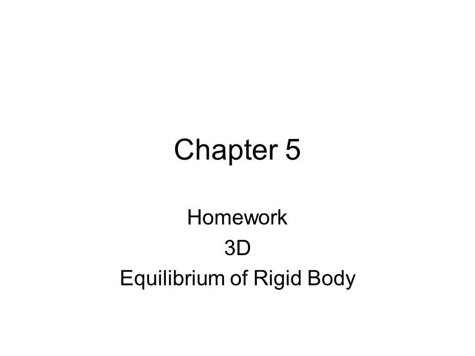 Homework 3D Equilibrium of Rigid Body