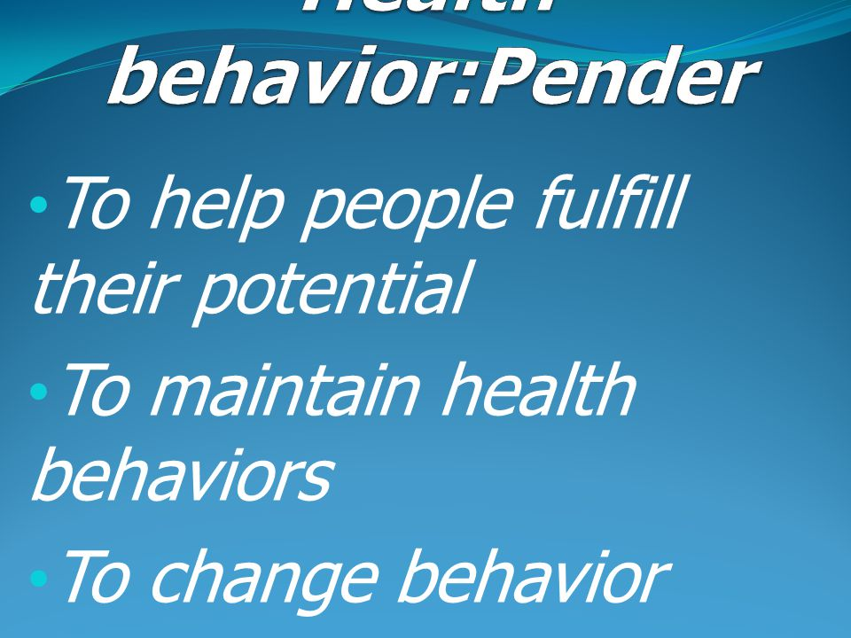 Health behavior:Pender