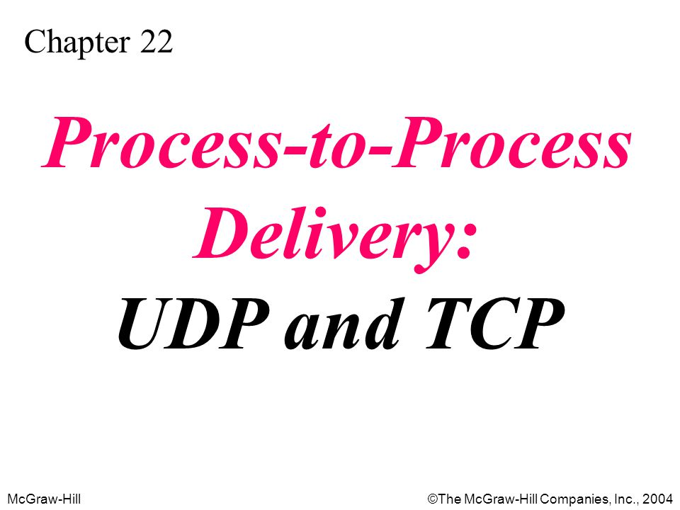Process-to-Process Delivery: UDP and TCP