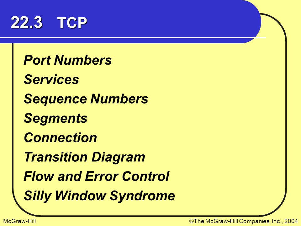 22.3 TCP Port Numbers Services Sequence Numbers Segments Connection
